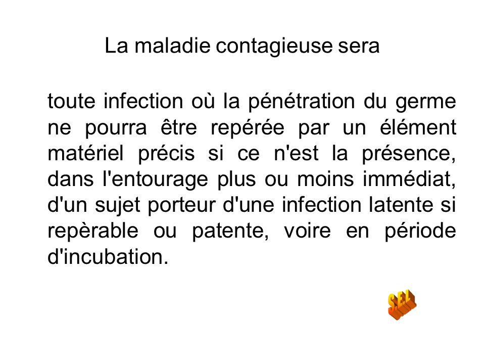 La maladie contagieuse sera