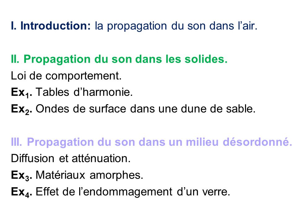I. Introduction: la propagation du son dans l'air. II