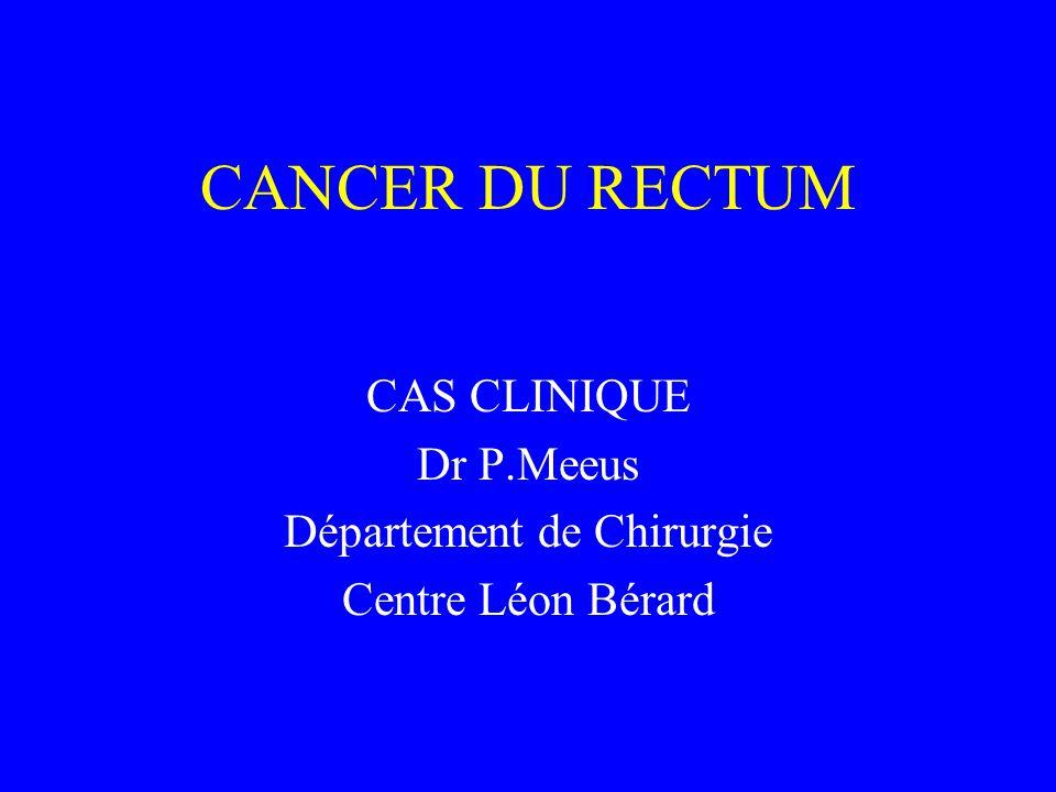 CAS CLINIQUE Dr P.Meeus Département de Chirurgie Centre Léon Bérard