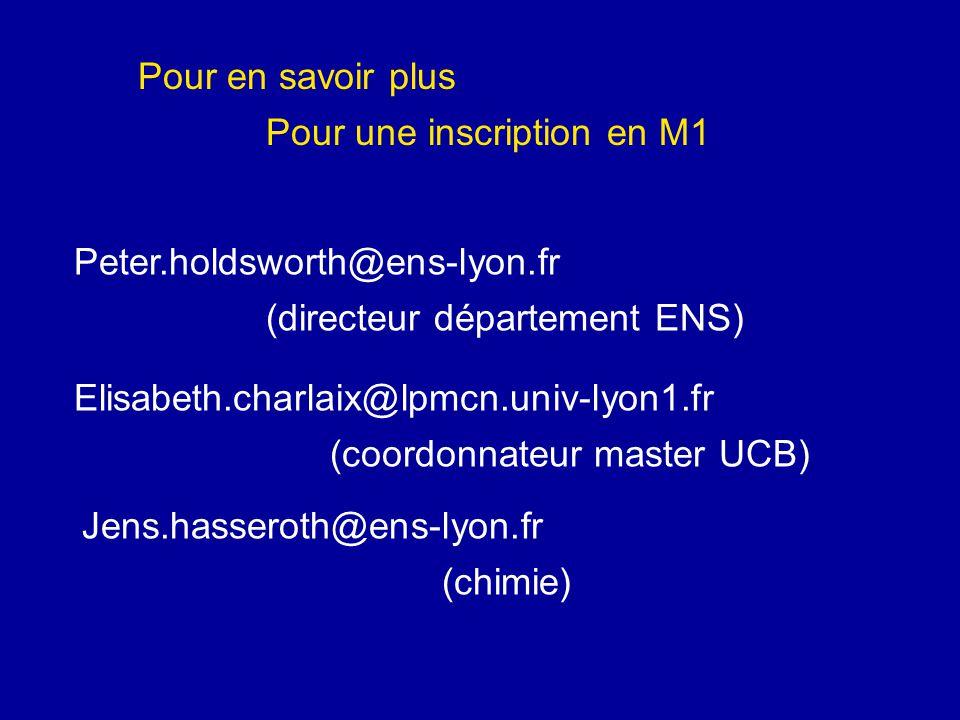 Pour en savoir plus Pour une inscription en M1. Peter.holdsworth@ens-lyon.fr. (directeur département ENS)