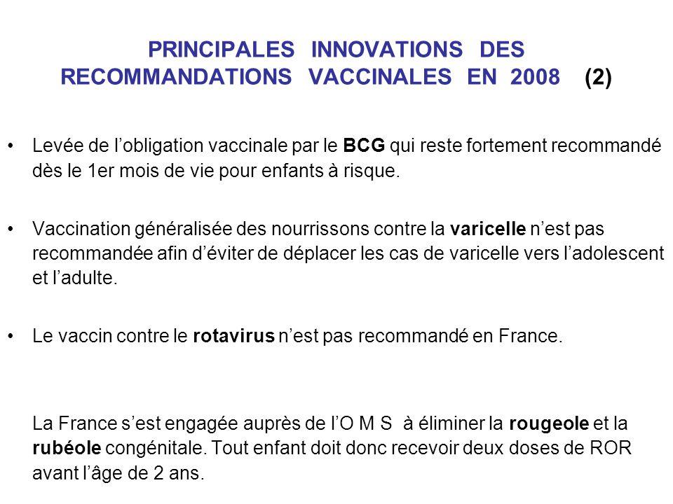 PRINCIPALES INNOVATIONS DES RECOMMANDATIONS VACCINALES EN 2008 (2)