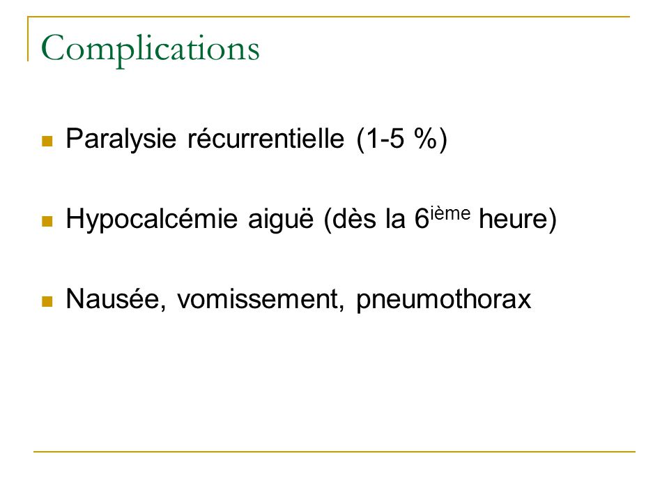 Complications Paralysie récurrentielle (1-5 %)