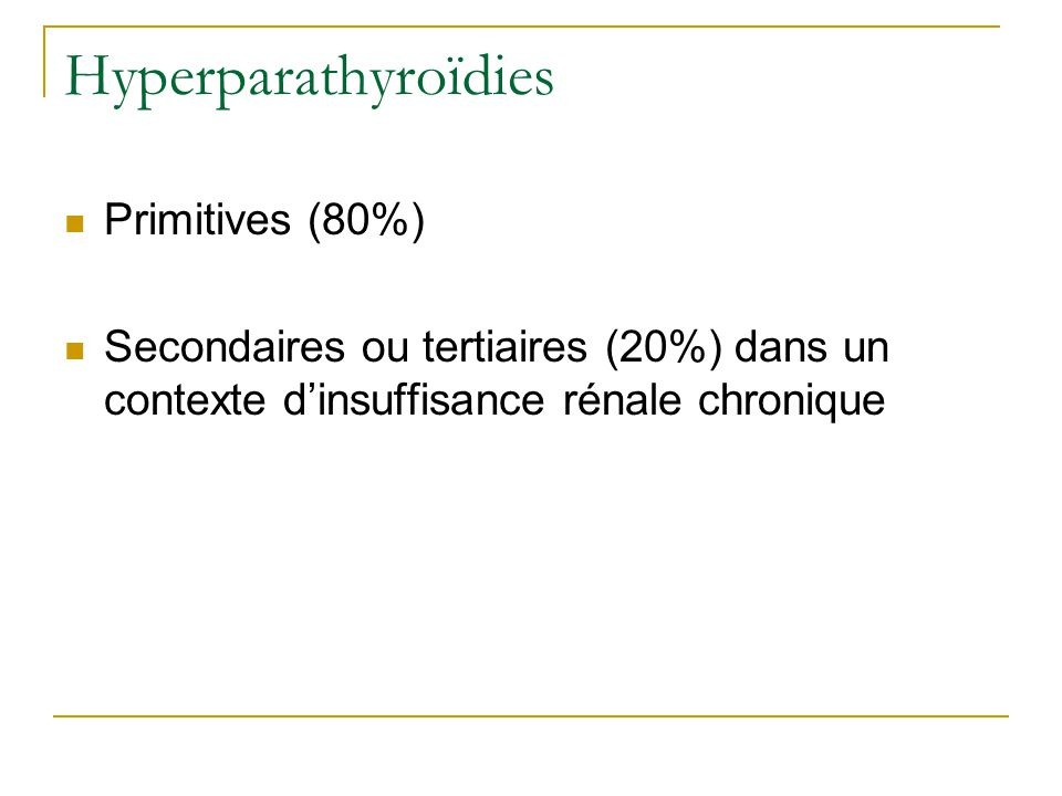 Hyperparathyroïdies Primitives (80%)