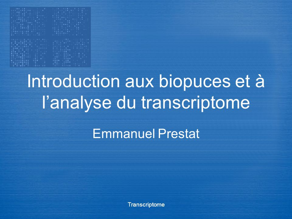 Introduction aux biopuces et à l'analyse du transcriptome