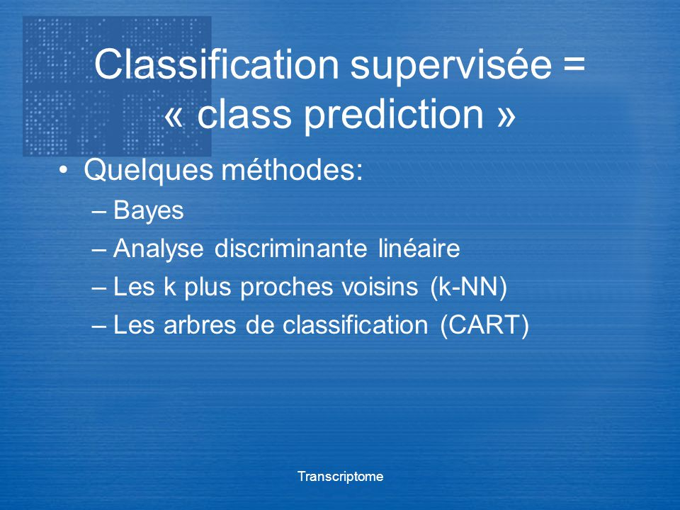 Classification supervisée = « class prediction »