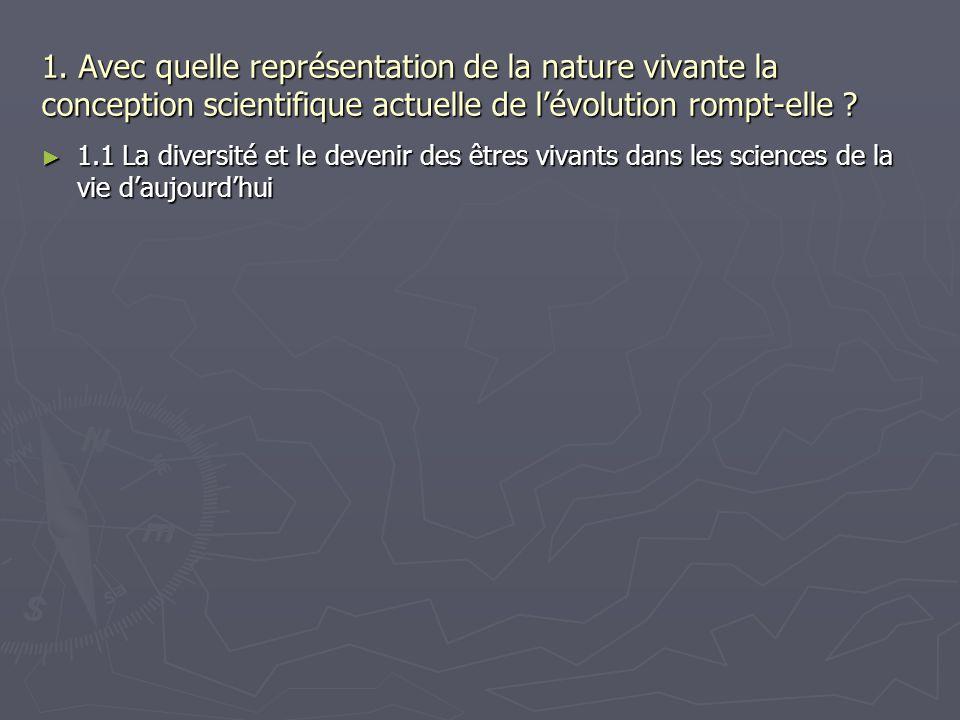 1. Avec quelle représentation de la nature vivante la conception scientifique actuelle de l'évolution rompt-elle