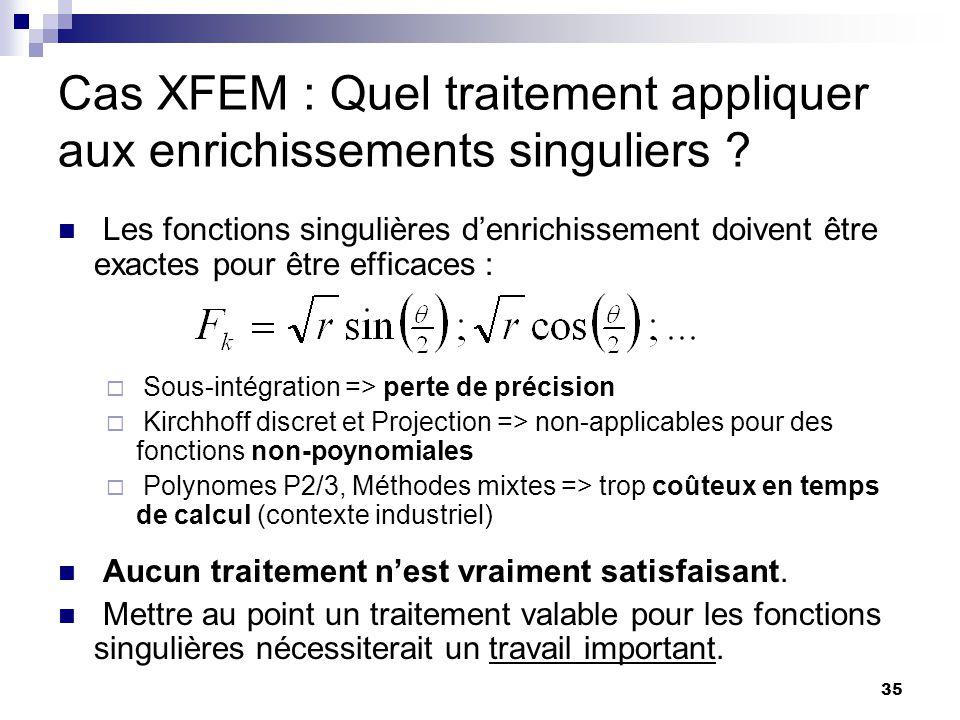 Cas XFEM : Quel traitement appliquer aux enrichissements singuliers