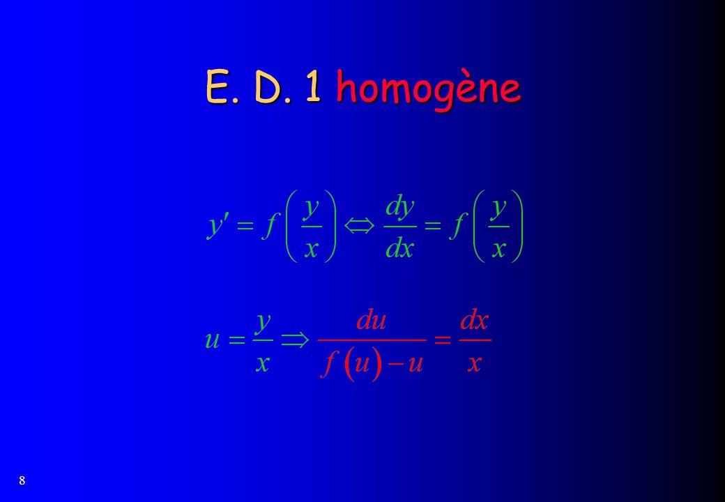 E. D. 1 homogène