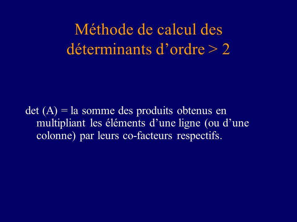 Méthode de calcul des déterminants d'ordre > 2