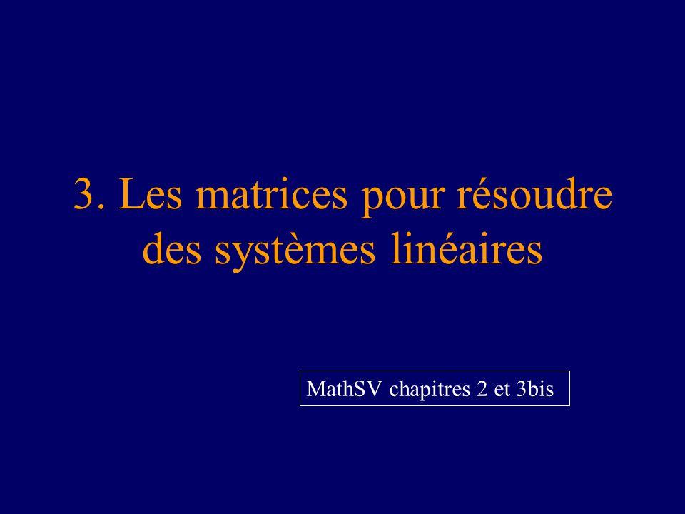 3. Les matrices pour résoudre des systèmes linéaires