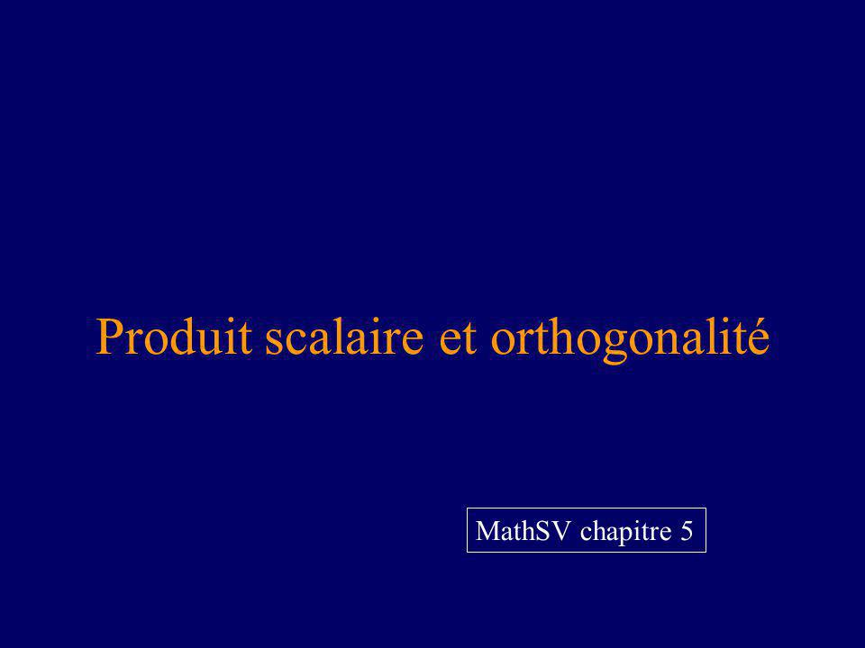Produit scalaire et orthogonalité