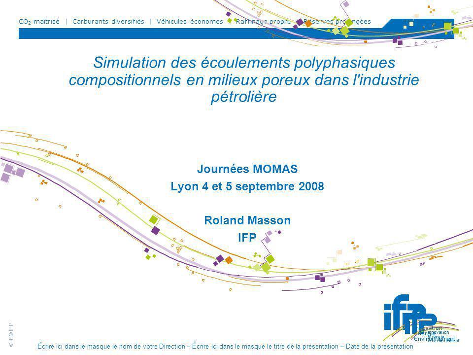Journées MOMAS Lyon 4 et 5 septembre 2008 Roland Masson IFP
