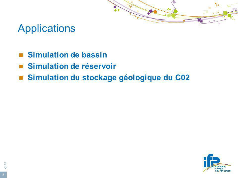 Applications Simulation de bassin Simulation de réservoir