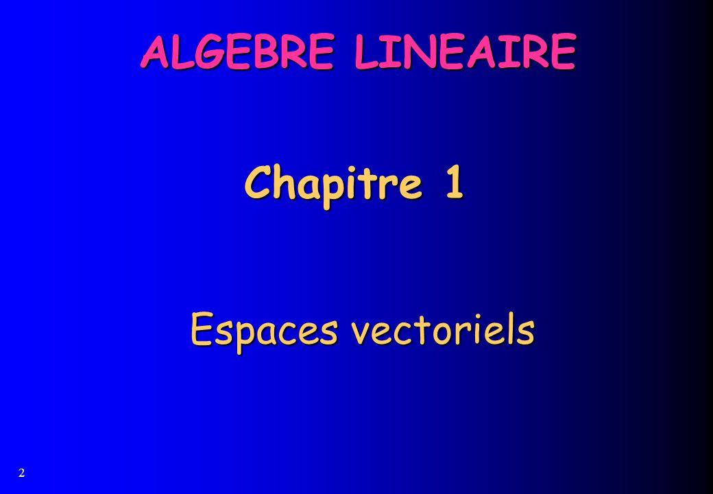 Chapitre 1 Espaces vectoriels