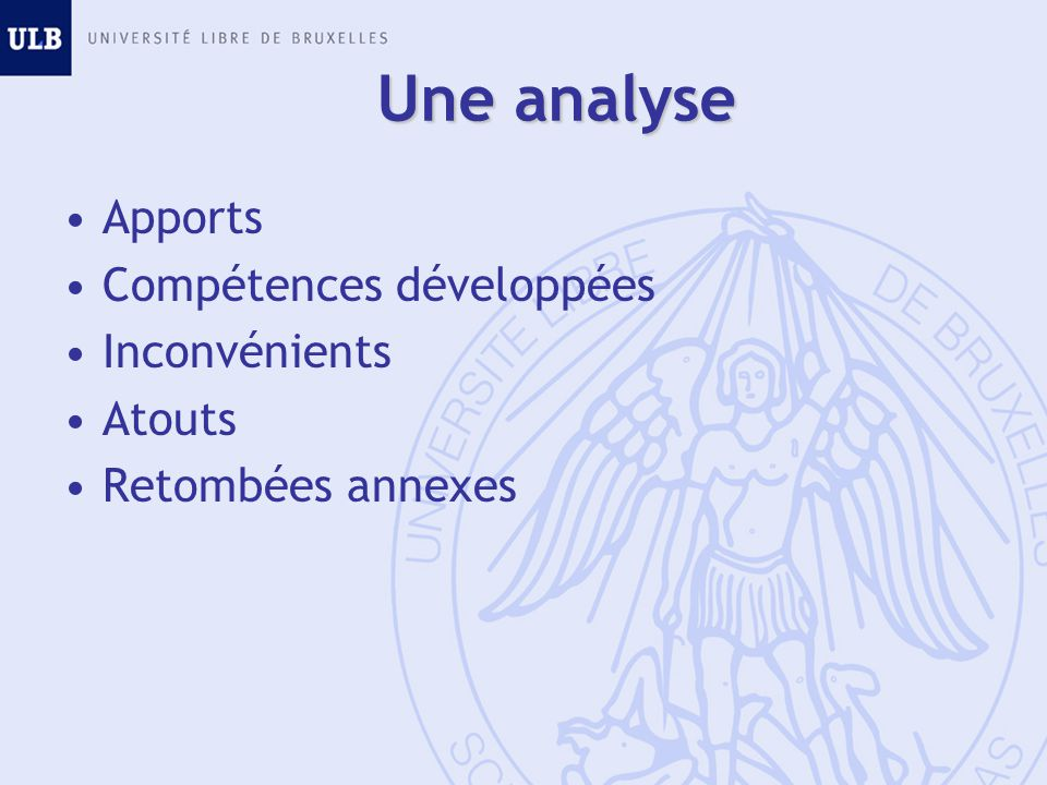 Une analyse Apports Compétences développées Inconvénients Atouts