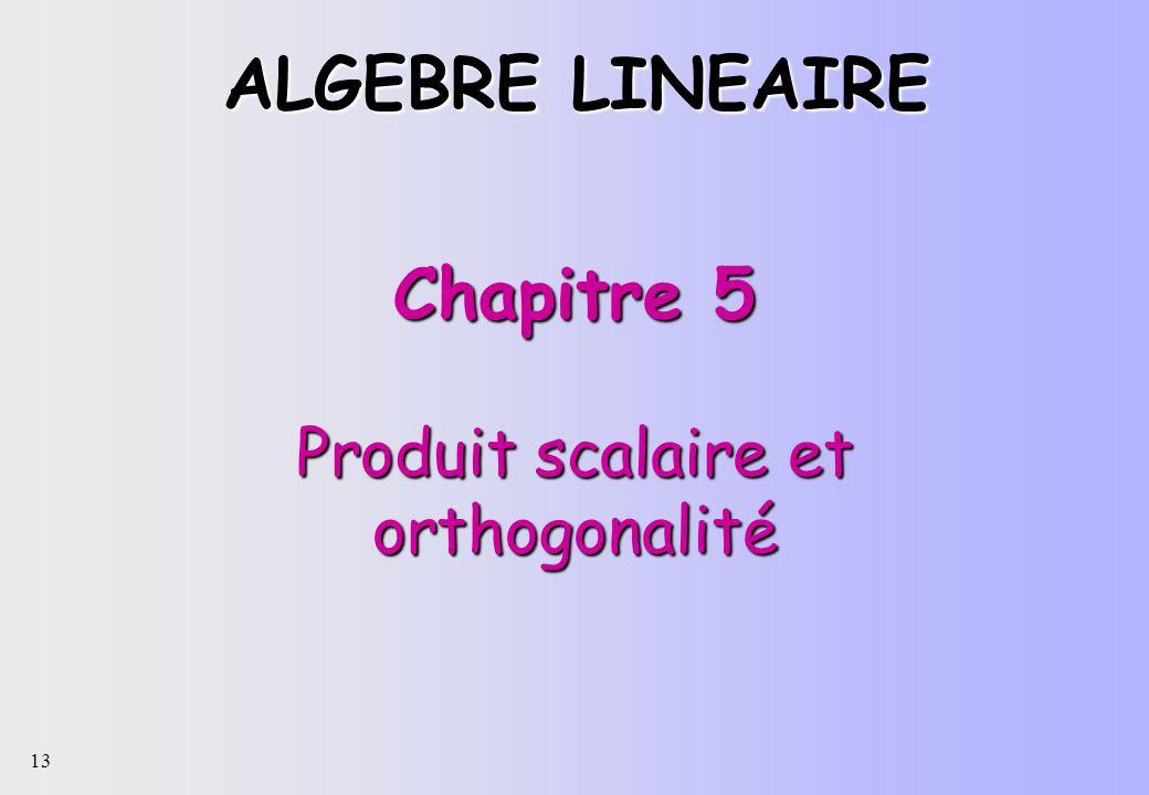 Chapitre 5 Produit scalaire et orthogonalité