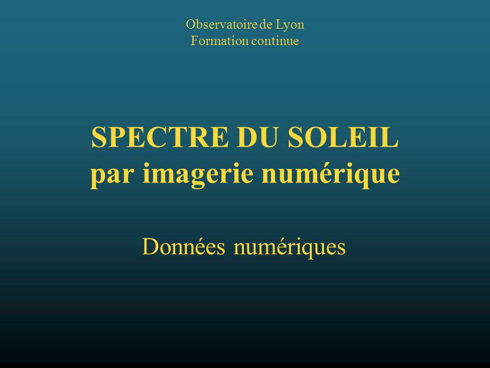 SPECTRE DU SOLEIL par imagerie numérique