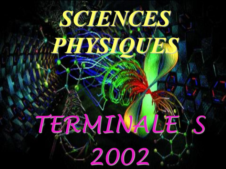 SCIENCES PHYSIQUES TERMINALE S 2002