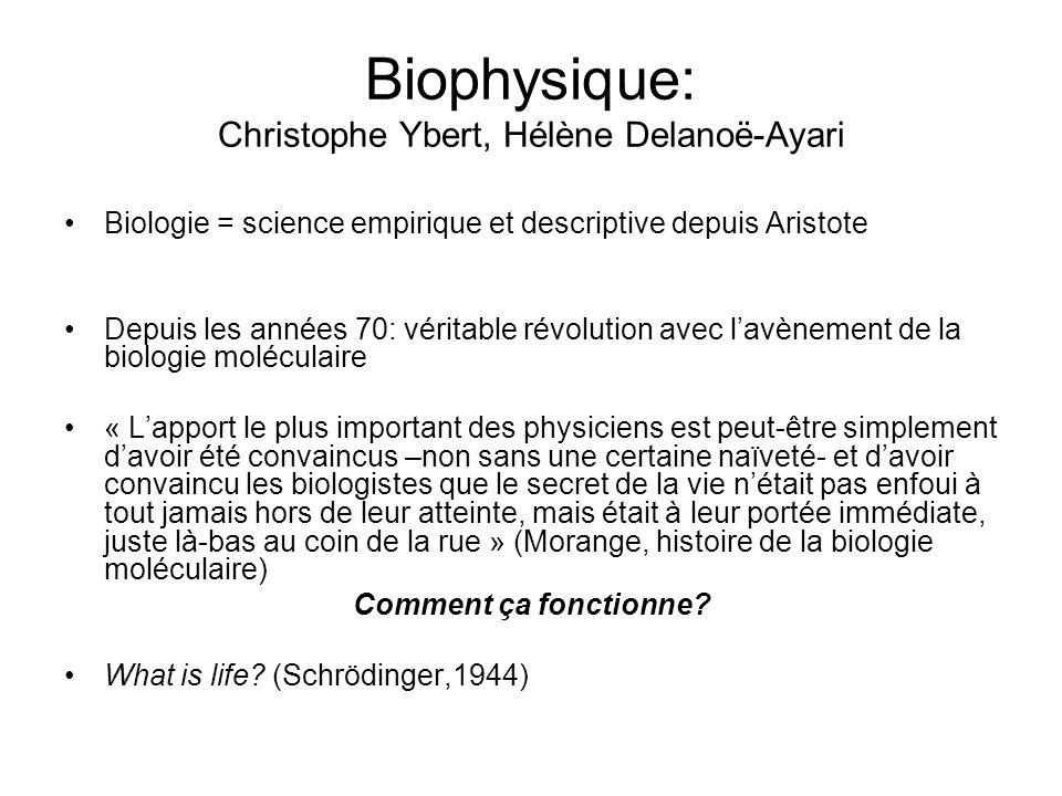 Biophysique: Christophe Ybert, Hélène Delanoë-Ayari