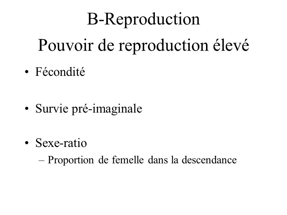 Pouvoir de reproduction élevé