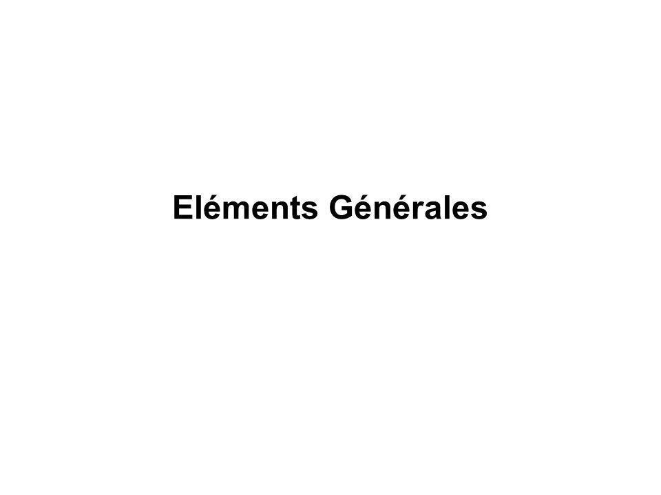 Eléments Générales