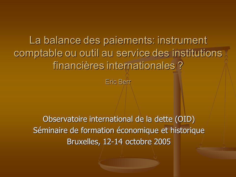 La balance des paiements: instrument comptable ou outil au service des institutions financières internationales Eric Berr