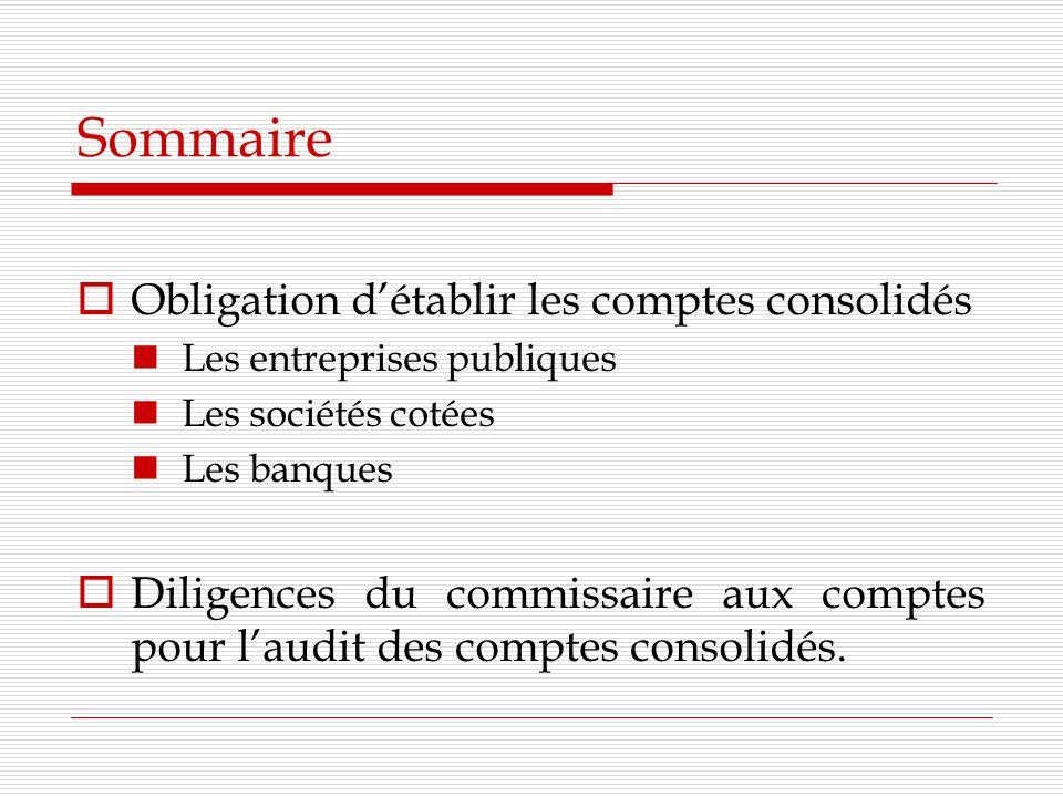 Sommaire Obligation d'établir les comptes consolidés