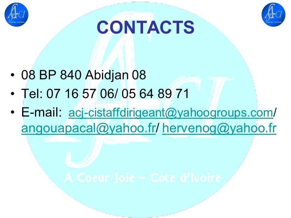 CONTACTS 08 BP 840 Abidjan 08 Tel: 07 16 57 06/ 05 64 89 71