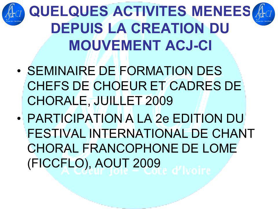QUELQUES ACTIVITES MENEES DEPUIS LA CREATION DU MOUVEMENT ACJ-CI