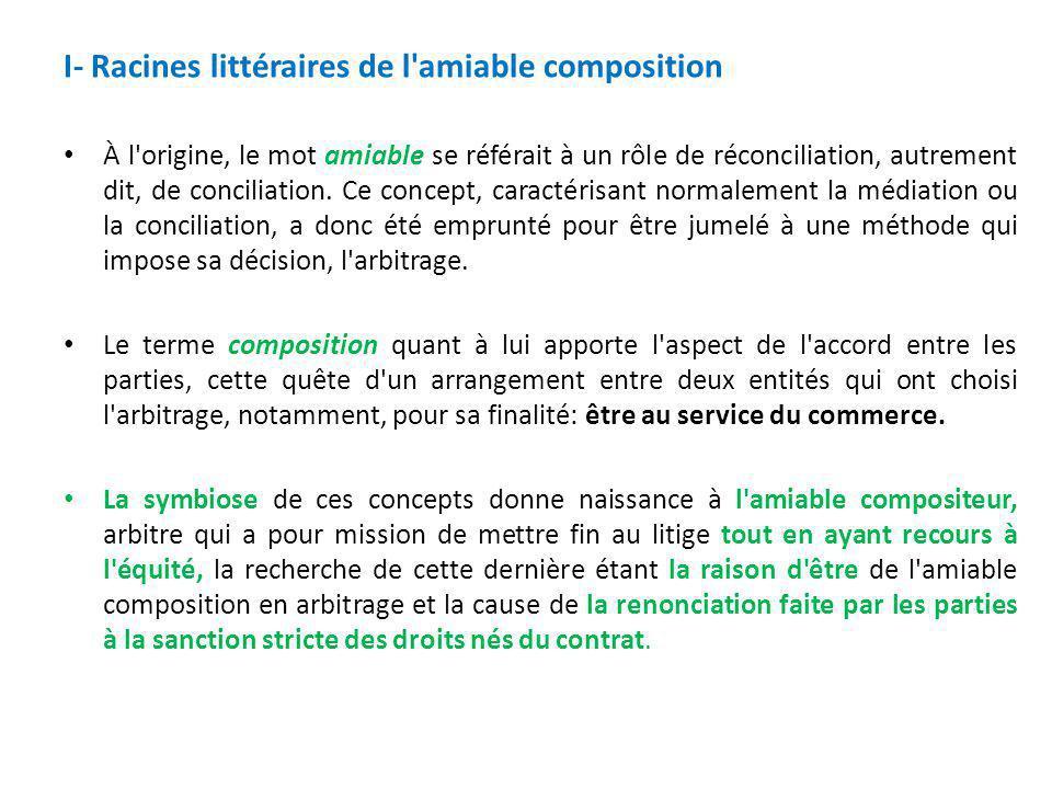 I- Racines littéraires de l amiable composition