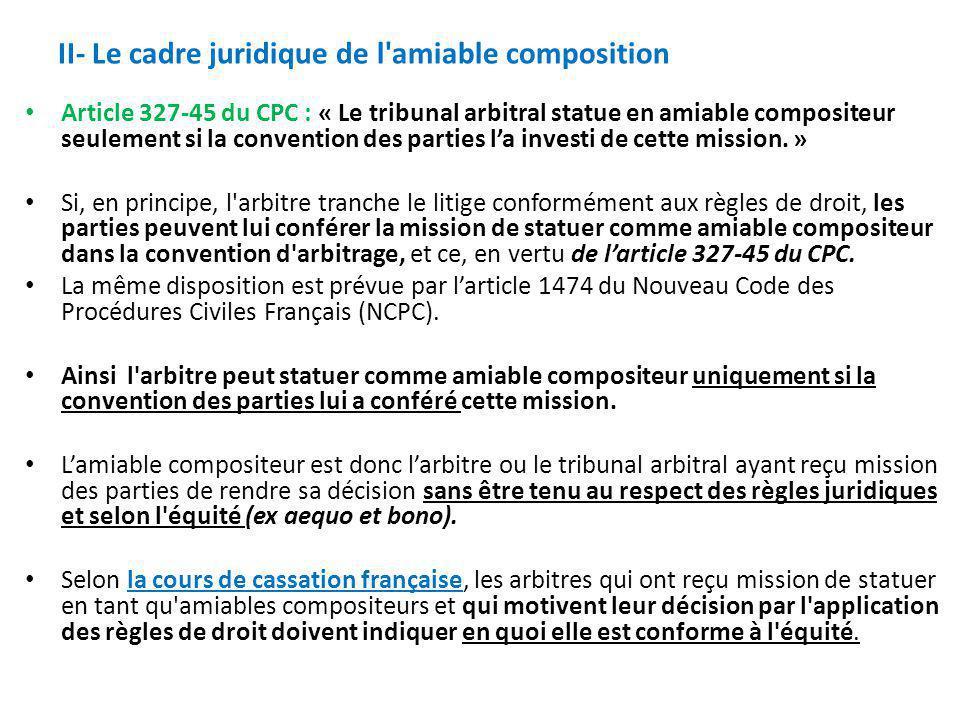 II- Le cadre juridique de l amiable composition