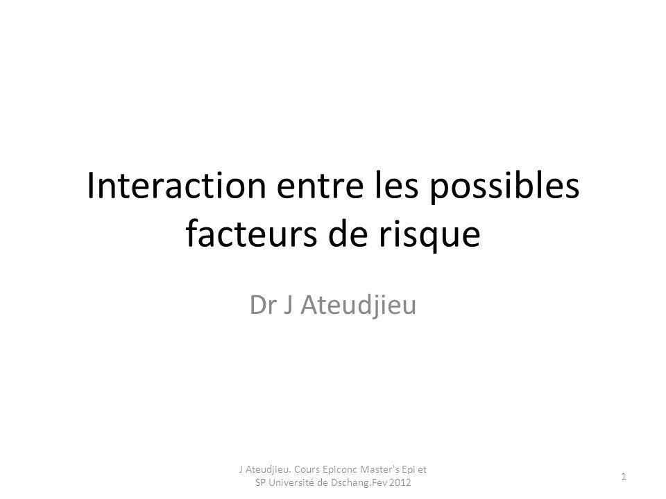 Interaction entre les possibles facteurs de risque