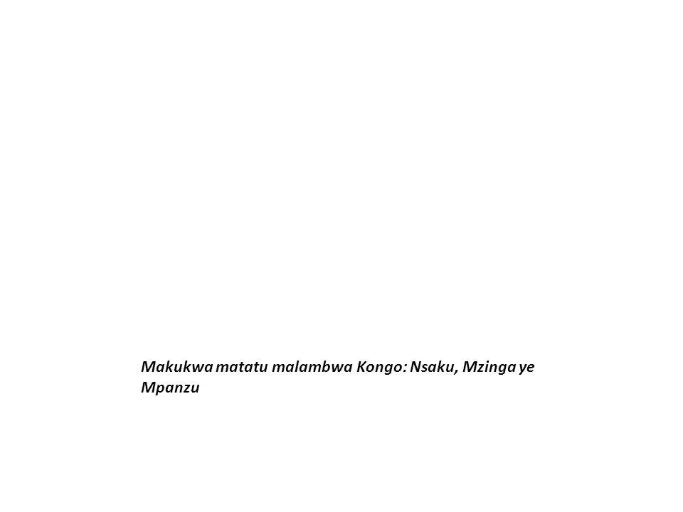 Makukwa matatu malambwa Kongo: Nsaku, Mzinga ye Mpanzu
