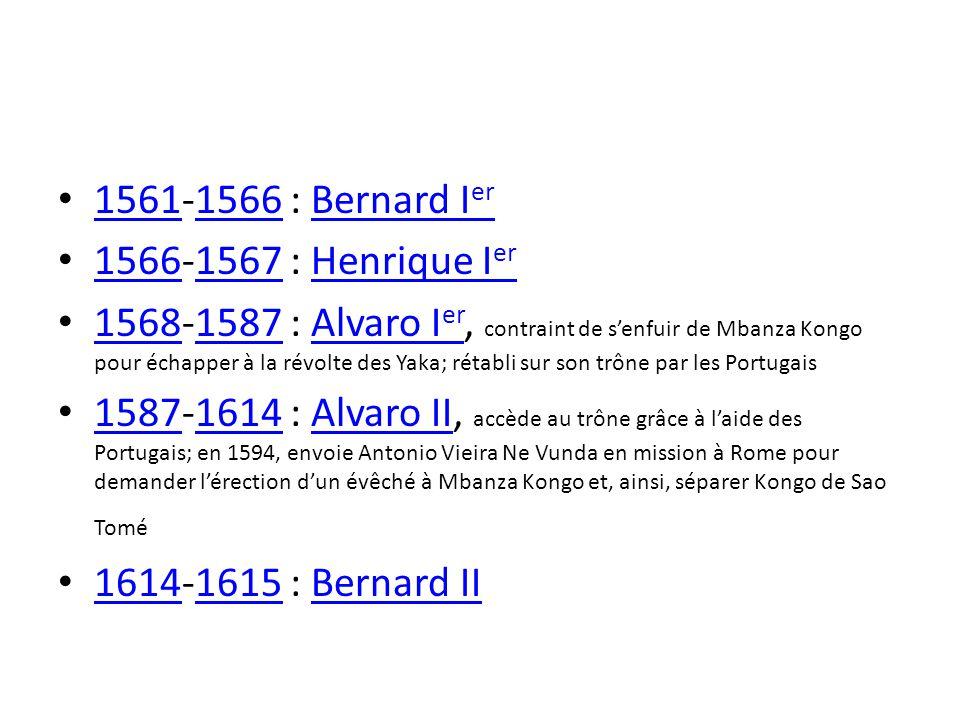 1561-1566 : Bernard Ier 1566-1567 : Henrique Ier.