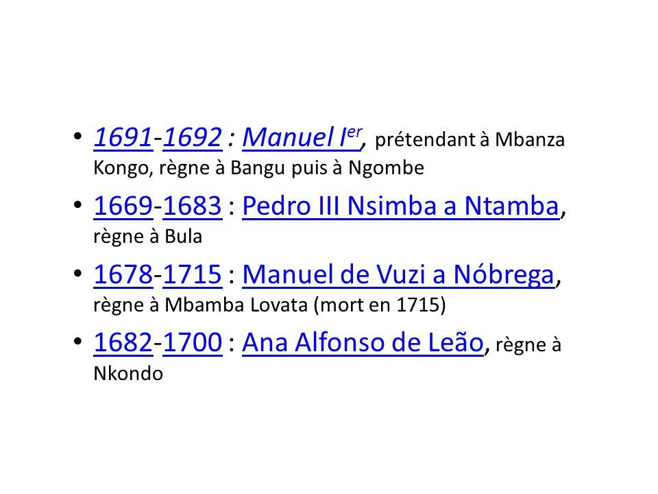 1691-1692 : Manuel Ier, prétendant à Mbanza Kongo, règne à Bangu puis à Ngombe