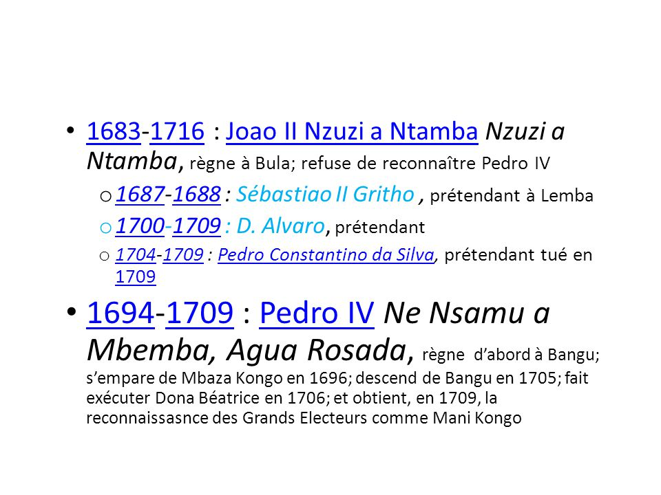 1683-1716 : Joao II Nzuzi a Ntamba Nzuzi a Ntamba, règne à Bula; refuse de reconnaître Pedro IV