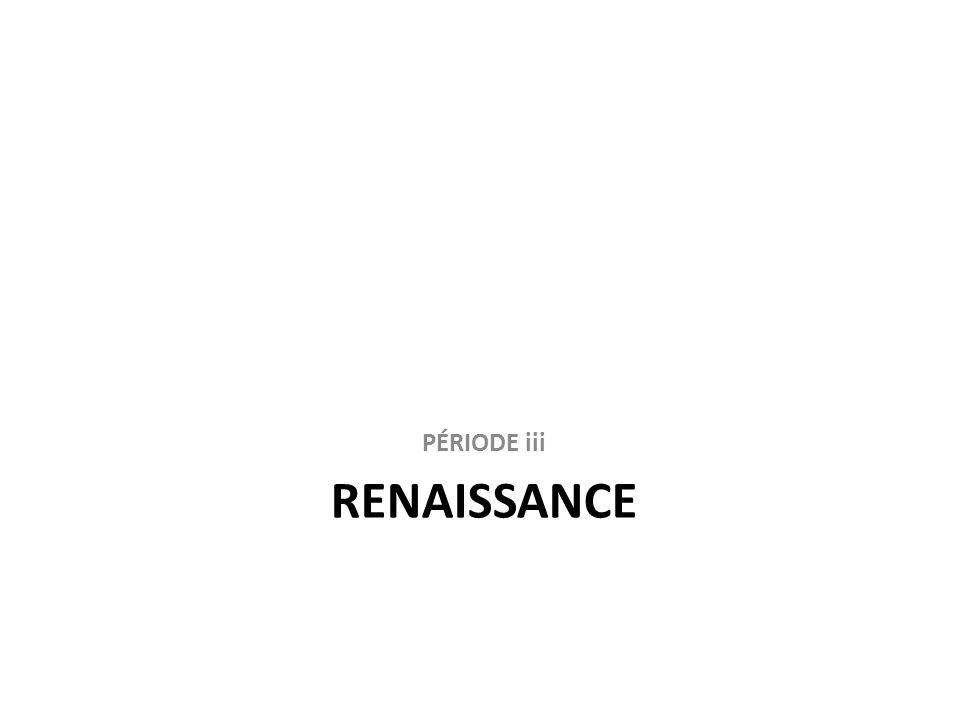 PÉRIODE iii renaissance