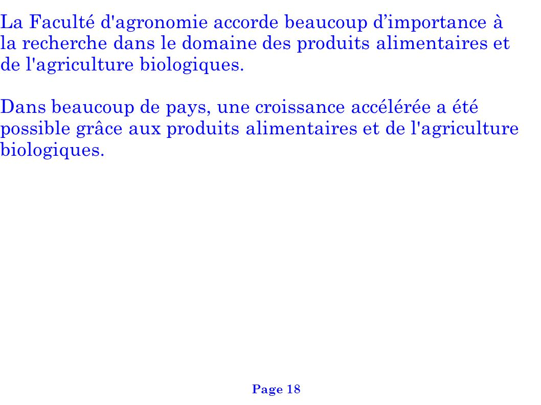 La Faculté d agronomie accorde beaucoup d'importance à la recherche dans le domaine des produits alimentaires et de l agriculture biologiques.