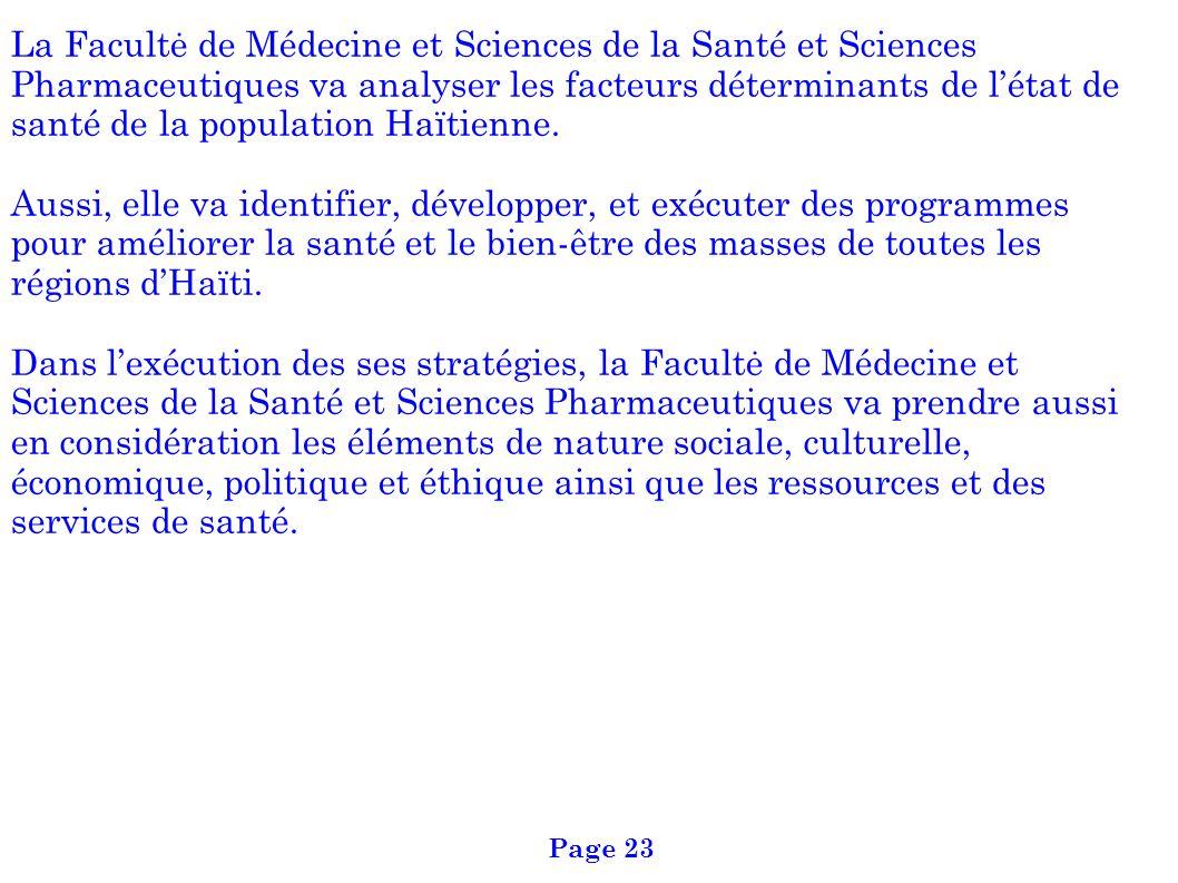 La Facultė de Médecine et Sciences de la Santé et Sciences Pharmaceutiques va analyser les facteurs déterminants de l'état de santé de la population Haïtienne.