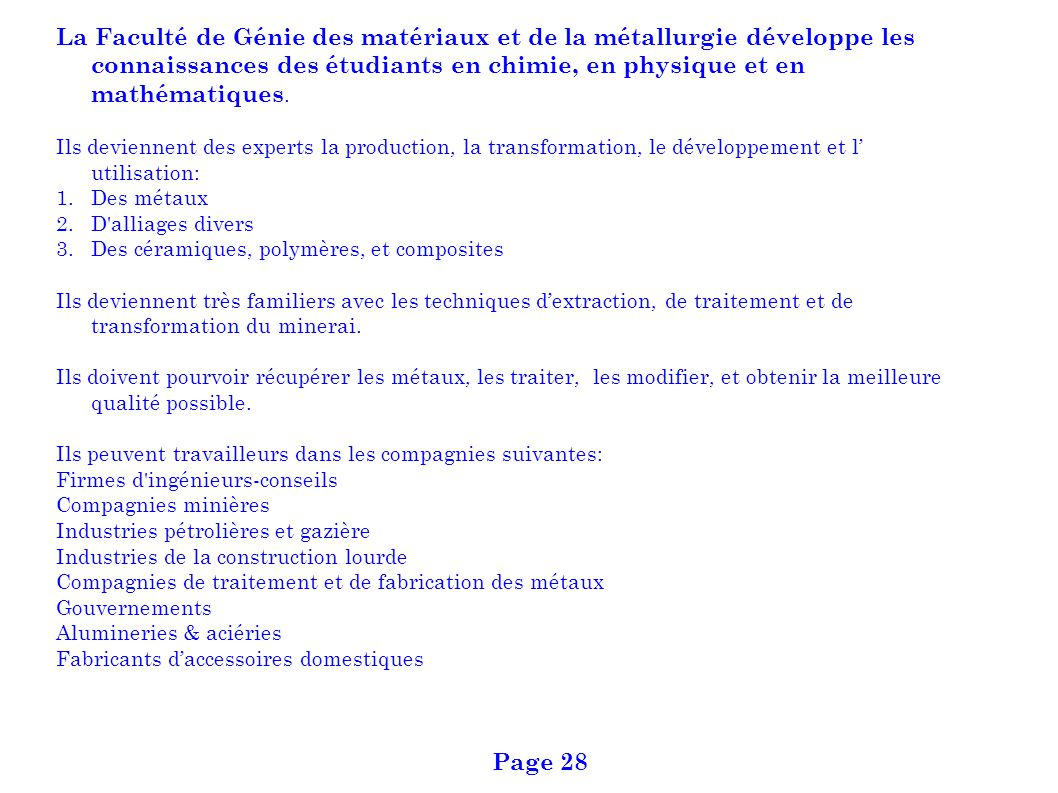 La Faculté de Génie des matériaux et de la métallurgie développe les connaissances des étudiants en chimie, en physique et en mathématiques.