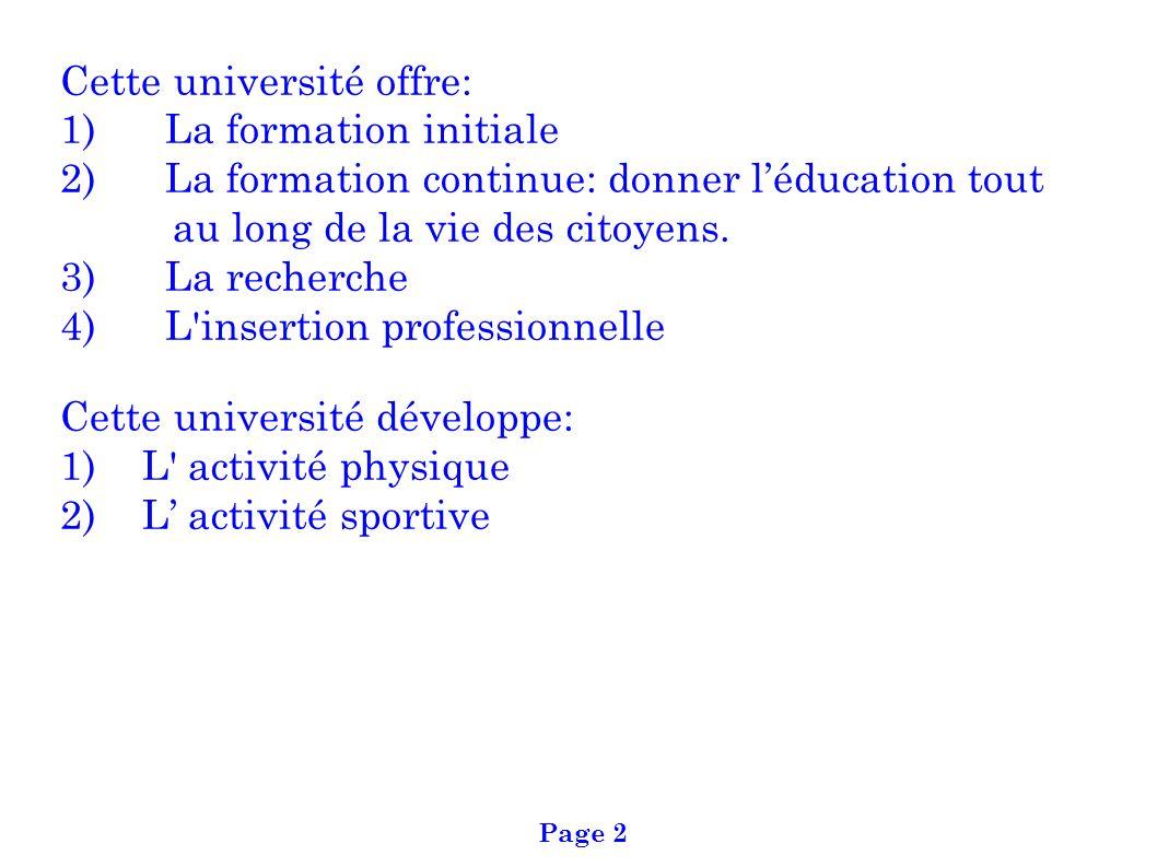 Cette université offre: 1) La formation initiale