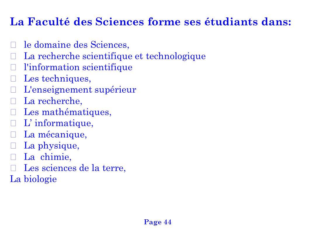 La Faculté des Sciences forme ses étudiants dans: