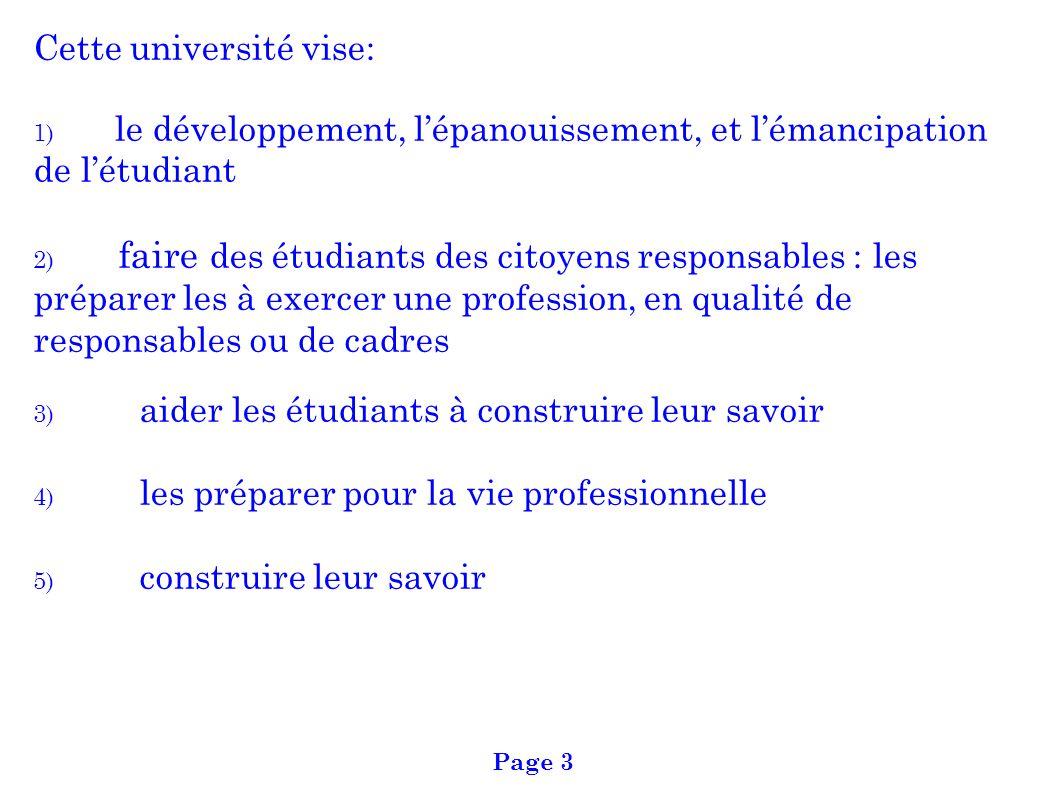 Cette université vise: