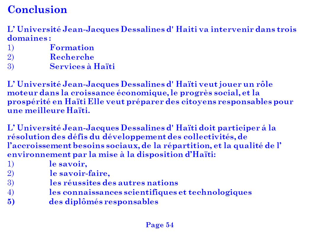 Conclusion L' Université Jean-Jacques Dessalines d Haiti va intervenir dans trois domaines : 1) Formation.