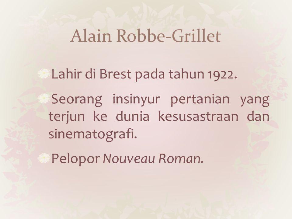 Alain Robbe-Grillet Lahir di Brest pada tahun 1922.