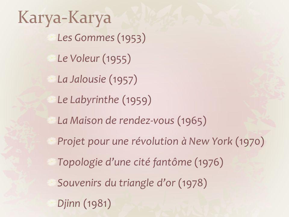 Karya-Karya Les Gommes (1953) Le Voleur (1955) La Jalousie (1957)
