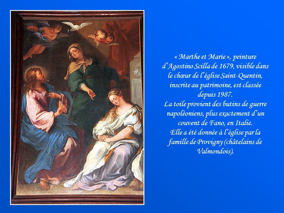 « Marthe et Marie », peinture d'Agostino Scilla de 1679, visible dans le chœur de l'église Saint-Quentin, inscrite au patrimoine, est classée depuis 1987.