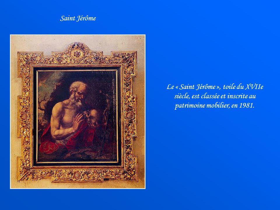 Saint Jérôme Le « Saint Jérôme », toile du XVIIe siècle, est classée et inscrite au patrimoine mobilier, en 1981.