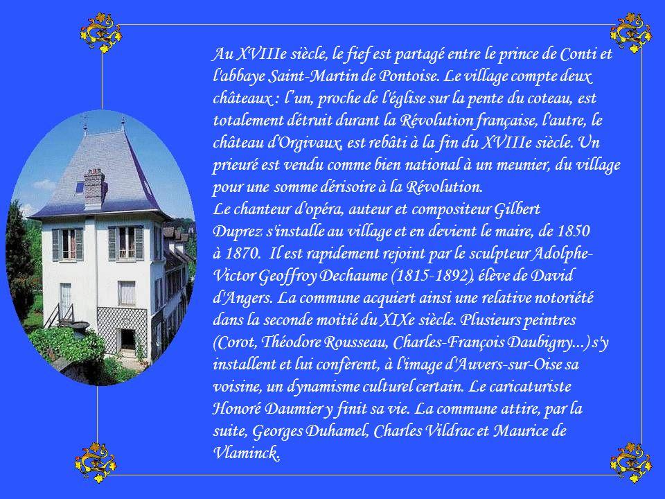Au XVIIIe siècle, le fief est partagé entre le prince de Conti et l abbaye Saint-Martin de Pontoise. Le village compte deux châteaux : l'un, proche de l église sur la pente du coteau, est totalement détruit durant la Révolution française, l autre, le château d Orgivaux, est rebâti à la fin du XVIIIe siècle. Un prieuré est vendu comme bien national à un meunier, du village pour une somme dérisoire à la Révolution.