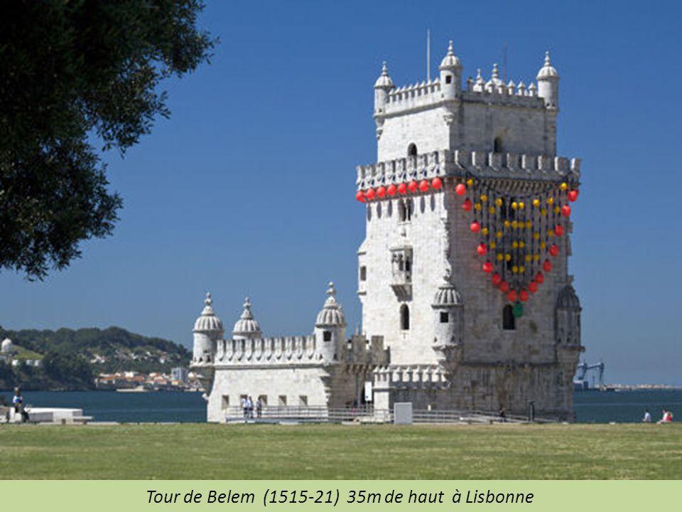 Tour de Belem (1515-21) 35m de haut à Lisbonne